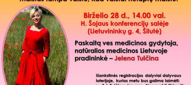 Kviečiame į medicinos gydytojos Jelenos Tulčinos paskaitą